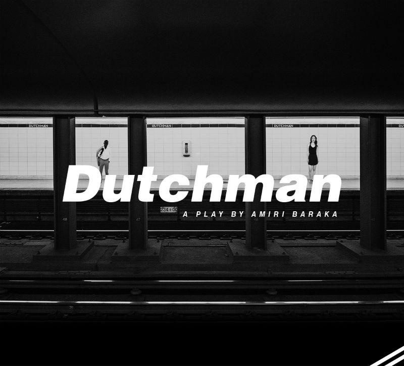 Dutchman - Matinee